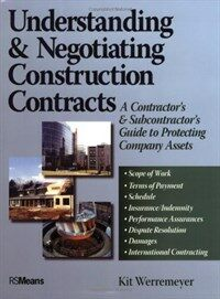 Understanding and Negotiating Construction Contracts: A Contractor's and Subcontractor's Guide to Protecting Company Assets (Paperback)