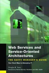 Web services and service-oriented architectures : the savvy manager's guide