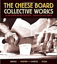 The Cheese Board: Collective Works: Bread, Pastry, Cheese, Pizza [a Baking Book] (Paperback)