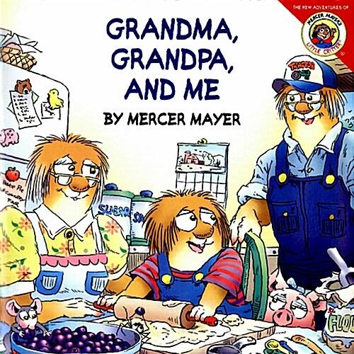 Little Critter: Grandma, Grandpa, and Me (Paperback)