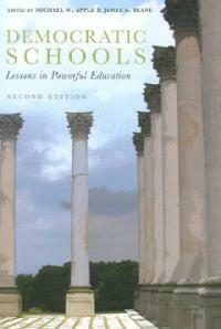 Democratic Schools, Second Edition: Lessons in Powerful Education (Paperback, 2)