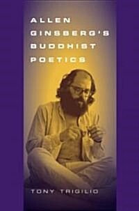 Allen Ginsbergs Buddhist Poetics (Hardcover)