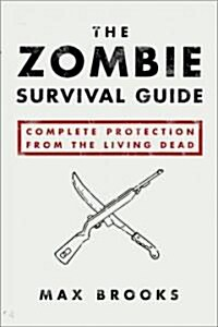 The Zombie Survival Guide: Complete Protection from the Living Dead (Paperback)