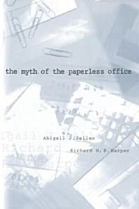 The Myth of the Paperless Office (Paperback, Revised)
