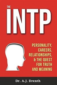 The INTP : personality, careers, relationships & the quest for truth and meaning