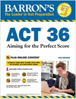 ACT 36 with Online Test: Aiming for the Perfect Score (Paperback, 4)