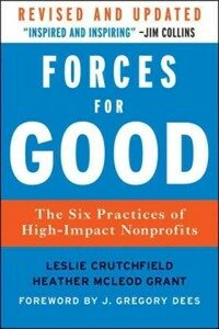 Forces for good : the six practices of high-impact nonprofits / Revised and updated ed