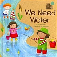 We Need Water (Hardcover)