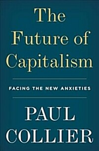 The Future of Capitalism: Facing the New Anxieties (Hardcover)