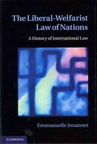 The liberal-welfarist law of nations : a history of international law