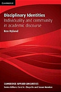 Disciplinary Identities : Individuality and Community in Academic Discourse (Hardcover)