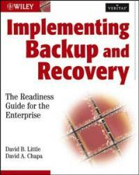 Implementing backup and recovery: the readiness guide for the enterprise