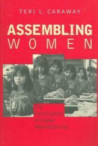 Assembling women : the feminization of global manufacturing