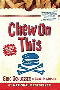 Chew on This: Everything You Dont Want to Know about Fast Food (Paperback)