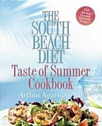 The South Beach Diet Taste of Summer Cookbook (Hardcover)