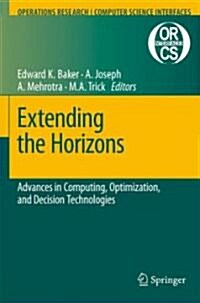 Extending the Horizons: Advances in Computing, Optimization, and Decision Technologies (Hardcover)