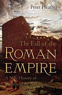 The Fall of the Roman Empire: A New History of Rome and the Barbarians (Paperback)