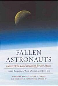 Fallen Astronauts: Heroes Who Died Reaching for the Moon (Paperback)