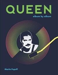 Queen: Album by Album (Hardcover)