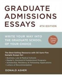 Graduate admissions essays : write your way into the graduate school of your choice 4th ed