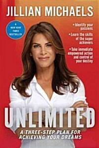 [중고] Unlimited: A Three-Step Plan for Achieving Your Dreams (Paperback)