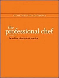Study Guide to Accompany the Professional Chef, 9e (Paperback, 9, Study Guide)