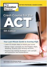 Crash Course for the Act, 6th Edition: Your Last-Minute Guide to Scoring High (Paperback)