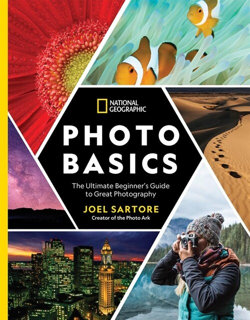 National Geographic Photo Basics: The Ultimate Beginners Guide to Great Photography (Paperback)