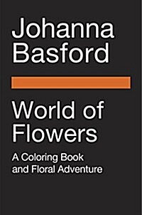 World of Flowers: A Coloring Book and Floral Adventure (Paperback)
