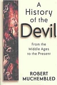 A History of the Devil : from the Middle Ages to the Present (Paperback)
