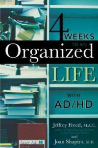 4 weeks to an organized life with AD/HD 1st Taylor Trade Pub. ed