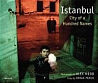 Alex Webb: Istanbul: City of a Hundred Names (Hardcover)