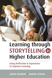 Learning through storytelling in higher education : using reflection & experience to improve learning