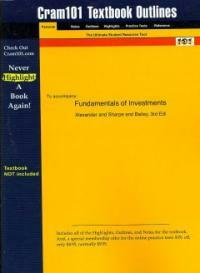 Cram101 textbook outlines to accompany: Fundamentals of investments, Alexander and Sharpe and Bailey, 3rd edition
