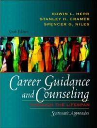 Career guidance and counseling through the lifespan : systematic approaches 6th ed