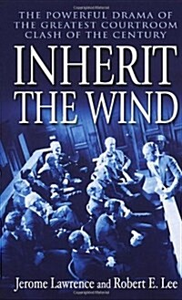 Inherit the Wind: The Powerful Drama of the Greatest Courtroom Clash of the Century (Mass Market Paperback)