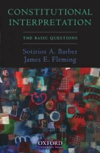 Constitutional interpretation : the basic questions