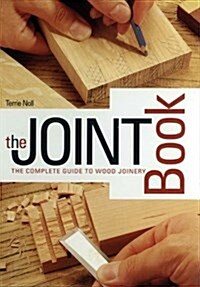 The Joint Book: The Complete Guide to Wood Joinery (Spiral)