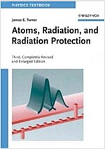 Atoms, Radiation, and Radiation Protection (Paperback, 3, Revised)