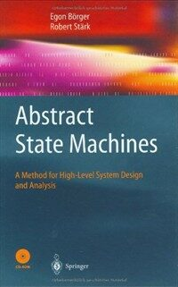 Abstract state machines : a method for high-level system design and analysis