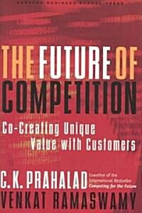 The Future of Competition: Co-Creating Unique Value with Customers (Hardcover)