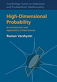 High-Dimensional Probability : An Introduction with Applications in Data Science (Hardcover)