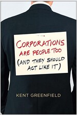 Corporations Are People Too: (and They Should ACT Like It) (Hardcover)