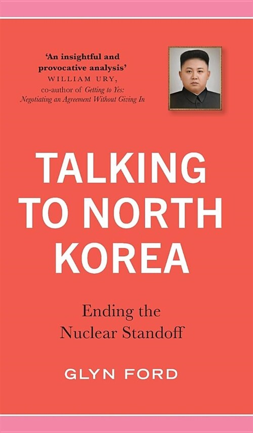 Talking to North Korea : Ending the Nuclear Standoff (Hardcover)