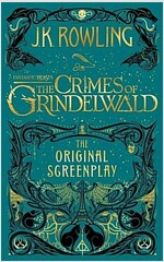 Fantastic Beasts: The Crimes of Grindelwald - The Original Screenplay (Hardcover, 영국판)