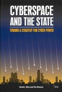 Cyberspace and the state : toward a strategy for cyber-power