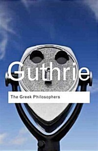 The Greek Philosophers : From Thales to Aristotle (Paperback)