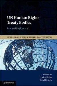 UN human rights treaty bodies : law and legitimacy
