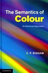 The semantics of colour : a historical approach