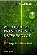 What Great Principals Do Differently : Eighteen Things That Matter Most (Paperback, 2 New edition)
